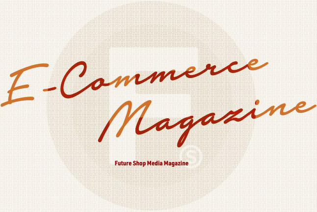 [E-Commerce Magazine]Future Shop Media Magazine